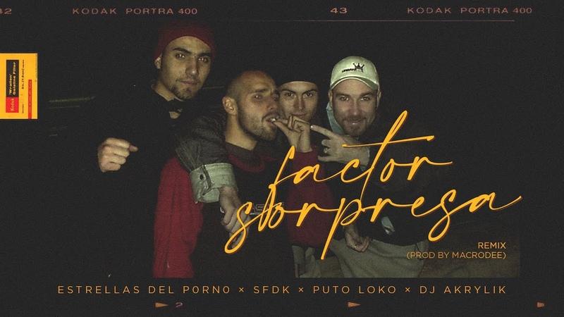 ESTRELLAS DEL P0RN0 × SFDK × PUTO LOKO x DJ AKRYLIK Factor sorpresa Remix Prod by Macrodee