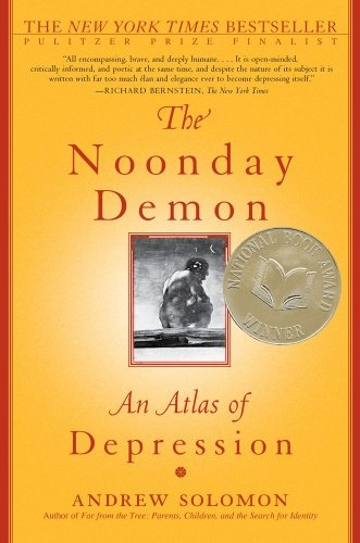 Andrew Solomon] The Noonday Demon  An Atlas of De