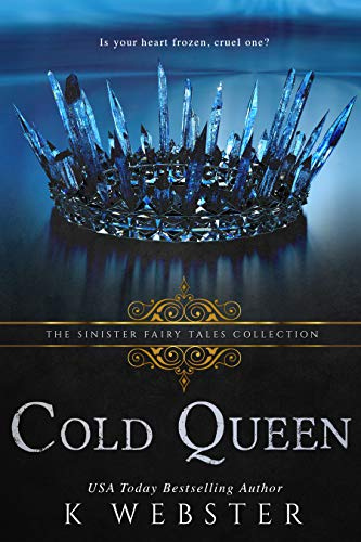 K Webster - [The Sinister Fairy Tales Collection] - Cold Queen (epub)