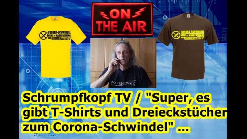 """Schrumpfkopf TV Passiver Widerstand mittels T-Shirts und Masken gegen den Corona-Schwindel"""""""
