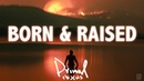 Rob Bailey x Hustle Standard BORN AND RAISED Lyrics