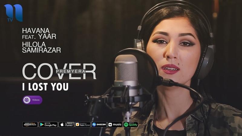 Havana feat Yaar I lost you Cover by Hilola Samirazar