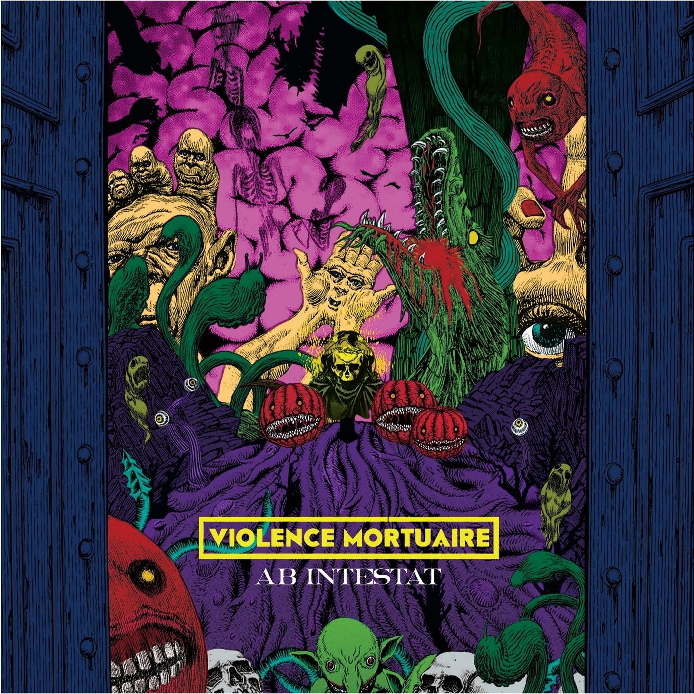 Violence Mortuaire - Ab Intestat