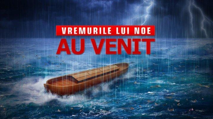 """Filme creștin online in romana """"Vremurile lui Noe au venit"""" Mântuirea din zilele de pe urmă"""