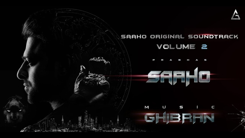 Saaho Original Soundtrack Volume II Jukebox Ghibran Prabhas Sujeet UV Creations