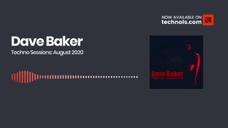 Techno Music: Dave Baker Techno Sessions: August 2020