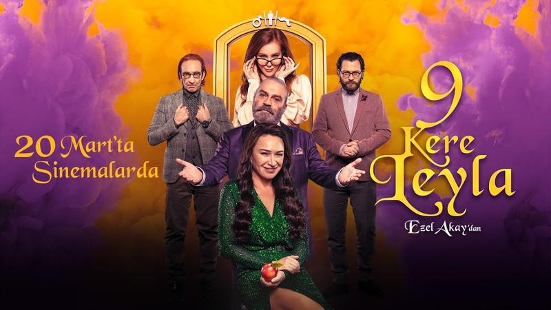 9 Kere Leyla Fragman 20 Mart'ta Sinemalarda