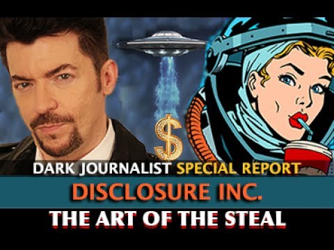 DISCLOSURE INC THE ART OF THE STEAL NEW AGE DEEP STATE PART 5 DARK JOURNALIST