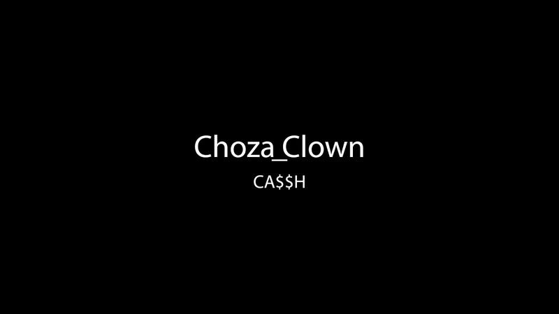 Choza_Clown - CA$$H