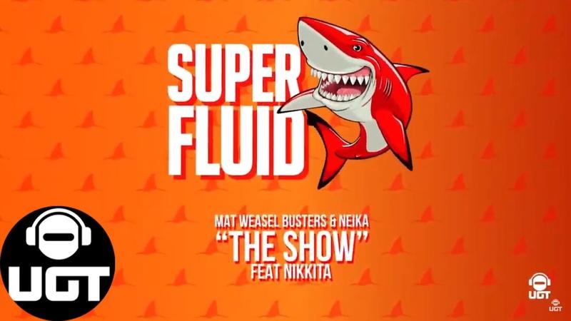 Mat Weasel Busters Neika feat Nikkita The Show