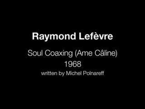 Raymond Lefèvre Soul Coaxing Ame Câline