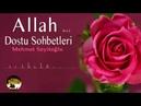 Allah Dostu Sohbetleri Ramazan Sohbetleri Sohbet Deryası