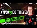 Xyp9x vs 100 Thieves IEM Beijing 2019 Highlight