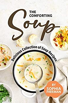 the Comforting Soup Cookbook