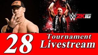 Соревновательный стрим игры WWE 2K16 (Побеждают сильнейшие!) №28 [TOURNAMENT]