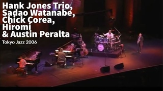Hank Jones Trio, Sadao Watanabe, Chick Corea, Hiromi & Austin Peralta - Tokyo Jazz (2006)