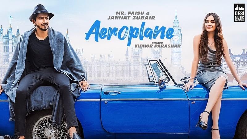 AEROPLANE Mr Faisu Jannat Zubair Vibhor Parashar Rajat Nagpal Anshul Garg