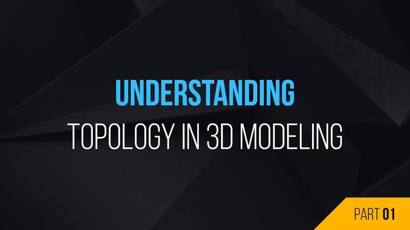 Understanding Topology In 3D Modeling Part 1