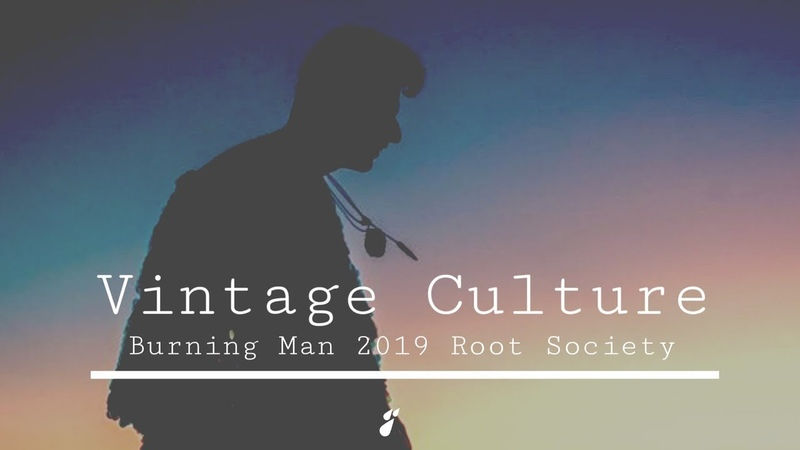 Vintage Culture @ Burning Man 2019 Root Society - Black Rock City