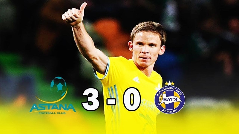 FC Astana vs BATE Borisov 3-0 - Highlights Goals Resumen Goles 2019 HD