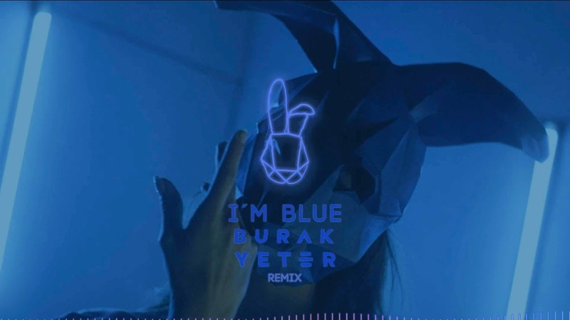 Kush Kush – I'm Blue [Burak Yeter Remix]