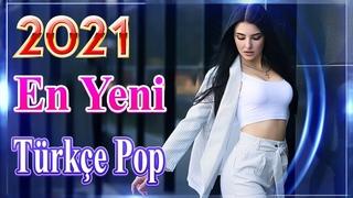 En Yeni Türkçe Şarkılar Pop remix 2021🔥 En Güzel Şarkılar En Çok Dinlenen bu ay 🎶 Özel Türkçe Pop