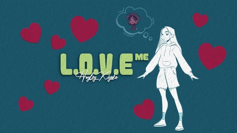 Hayley Kiyoko L O V E Me Official Lyric Video