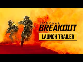 Warface: Breakout  Launch Trailer | Available Now on PS4 and Xbox One