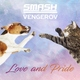 Vengerov, Dj Smash - Love & Pride (Extended Mix)