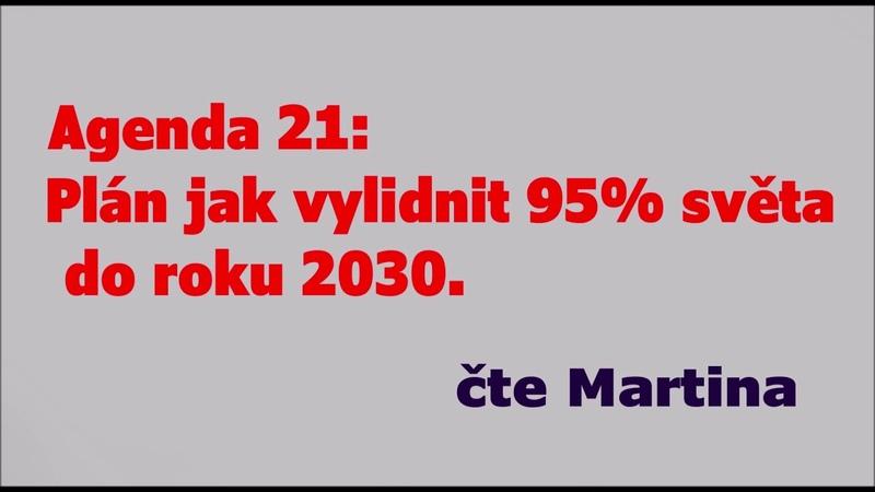Agenda 21 Plán jak vylidnit 95% světa do roku 2030 07 03 2020 Čte Martina