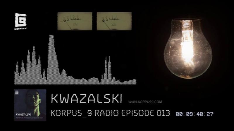 Korpus 9 Radio Episode 013 Kwazalski