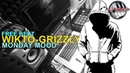 WIKTO-GRIZZLY - Monday mood