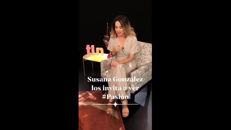 Сусана Гонсалес приглашает на просмотр теленовеллы Pasion