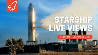 Launch Pad Cam -  SpaceX Starship Launch Facility