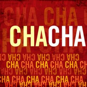 Cha Cha