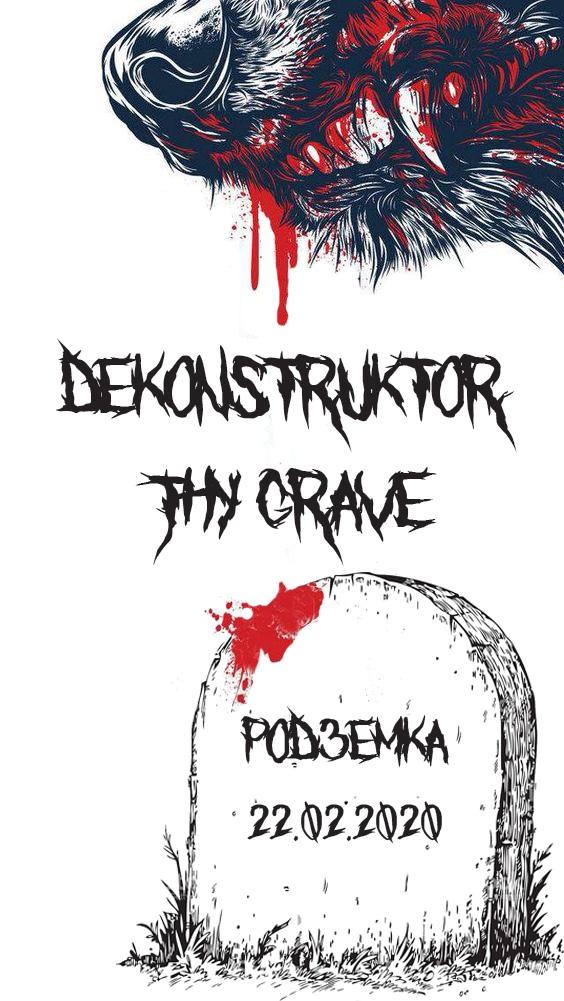 Афиша Ростов-на-Дону Dekonstruktor / Thy Grave / 22.02. Ростов