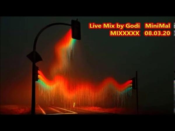 Live Mix by Godi MiniMal MIXXXXX 08 03 20