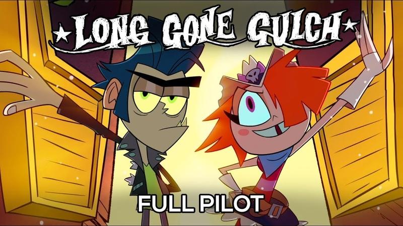 LONG GONE GULCH Full Pilot Episode