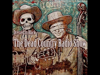Dressed In Black   The Dead Country Radio Show Sept 2020
