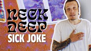 Neck Deep - Sick Joke (Official Music Video)