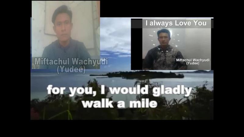 I Love You in The Shining Sun or in The Rain - by Miftachul Wachyudi (Yudee)