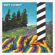 Dot Comet - Come Over