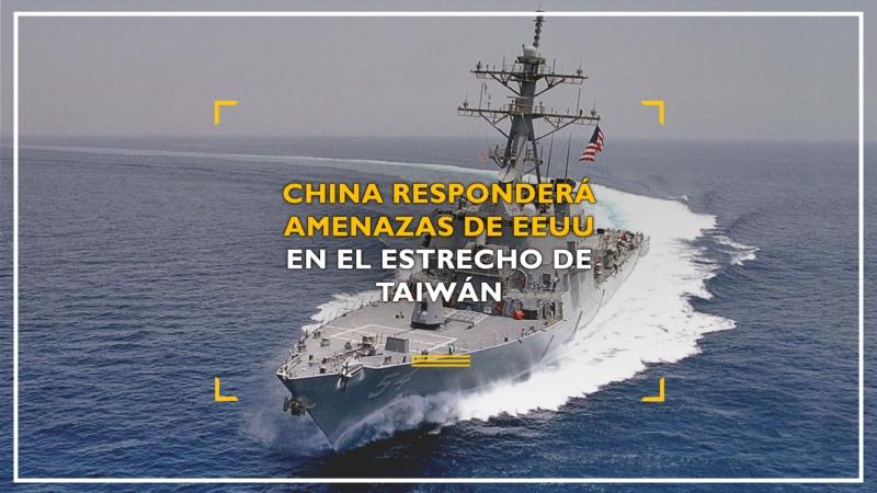 China responde a todas las amenazas de EEUU en el estrecho de Taiwán