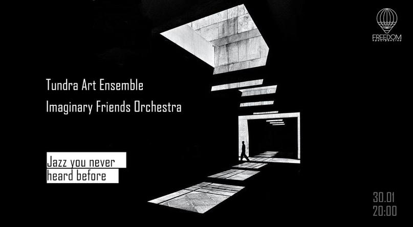 Imaginary Friends Orchestra & Tundra Art Ensemble