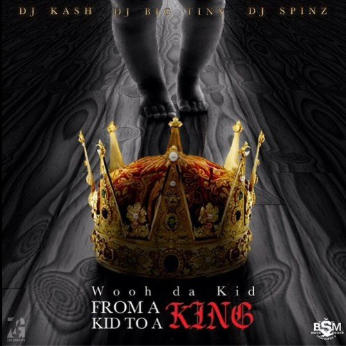 Wooh Da Kid album From A Kid To A King