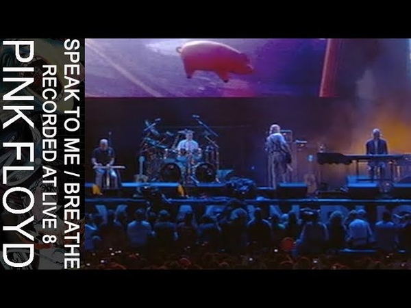 Pink Floyd - Speak To Me / Breathe (Recorded at Live 8)