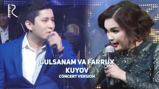 Gulsanam Mamazoitova va Farrux Raimov - Kuyov | Гулсанам ва Фаррух - Куёв (concert version 2016)