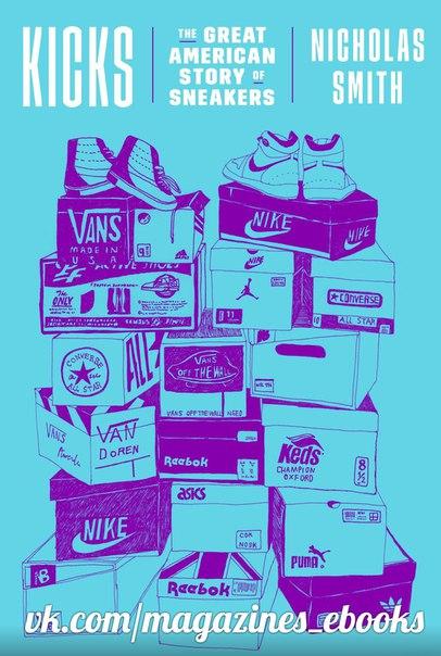 Kicks The Great American Story of Sneakers