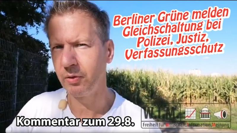 Kommentar zum 29 8 Berliner Grüne melden Gleichschaltung bei Polizei Justiz Verfassungsschutz