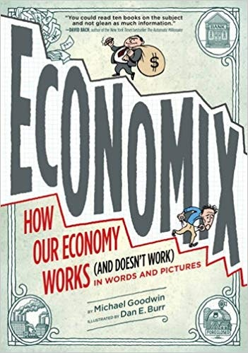 Economix How Our Economy Works (and Doesn't Work)- in Words and Pictures